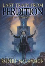 Last Train from Perdition: I Travel by Night, Book Two