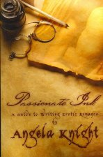 Passionate Ink: A Guide to Writing Erotic Romance