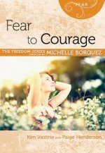 Fear to Courage