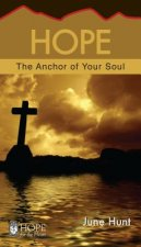 Hope: The Anchor to Your Soul