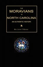 The Moravians in North Carolina. an Authentic History