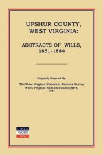 Upshur County West Virginia: Abstracts of Wills, 1851-1884