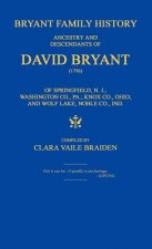 Bryant Family History; Ancestry and Descendants of David Bryant (1756) of Springfield