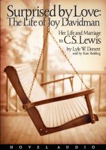 Surprised by Love: The Life of Joy Davidman: Her Life and Marriage to C.S. Lewis