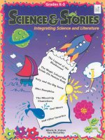 Science & Stories Grade K-3: Integrating Science and Literature