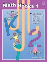 Math Hooks 1, Grades K-2: More Than 50 Games an Dactivities to Hook Kids on Math