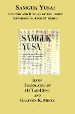 Samguk Yusa: Legends and History of the Three Kingdoms of Ancient Korea