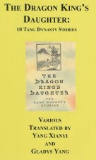 The Dragon King's Daughter: Ten Tang Dynasty Stories