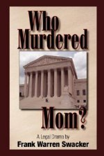 Who Murdered Mom 2nd Edition
