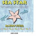 Sally the Sea Star: Helping Children Value Themselves as They Learn about Life in Our Oceans
