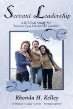 Servant Leadership: A Biblical Study for Becoming a Christlike Leader