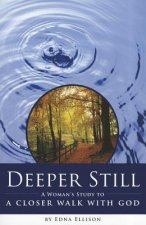 Deeper Still: A Woman's Study to a Closer Walk with God