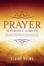 Prayer Without Limits: Expanding Your Relationship with God