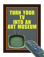 Turn Your TV into an Art Museum