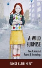 A Wild Surmise: New & Selected Poems & Recordings