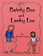 Dainty Dee and Lanky Lee
