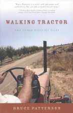 Walking Tractor: And Other Country Tales
