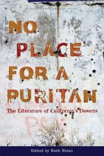 No Place for a Puritan: The Literature of Californias Deserts
