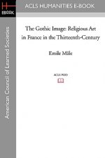 The Gothic Image: Religious Art in France in the Thirteenth-Century