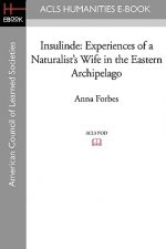 Insulinde: Experiences of a Naturalist's Wife in the Eastern Archipelago