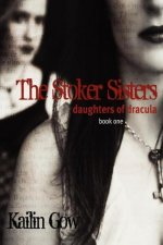 The Stokers Sisters Book 1: Daughters of Dracula
