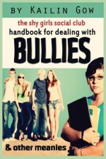 Handbook for Dealing with Bullies and Other Meanies (Shy Girls Social Club)