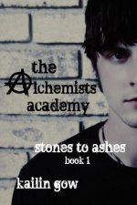 The Alchemists Academy: Stones to Ashes Book 1