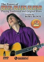 The Power of Delta Blues Guitar 2: Playing Traditional and Original Blues