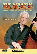The Acoustic Bass: Musicianship and Improvisational Techniques [With Booklet]