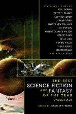 The Best Science Fiction and Fantasy of the Year: Volume 1