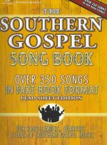 The Southern Gospel Song Book, Lead Sheet Edition: Over 350 Songs in Fake Book Format