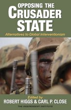 Opposing the Crusader State: Alternatives to Global Interventionism