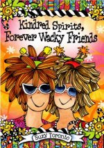 Kindred Spirits, Forever Wacky Friends