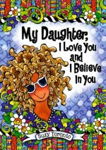 My Daughter, I Love You and I Believe in You