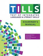 Test of Integrated Language and Literacy Skills (Tills ) Examiner's Manual