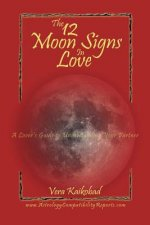 The 12 Moon Signs in Love