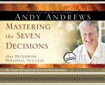 Mastering the Seven Decisions: That Determine Personal Success