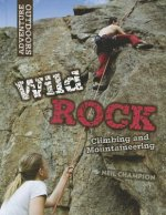 Wild Rock: Climbing and Mountaineering