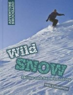 Wild Snow: Skiing and Snowboarding