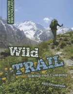 Wild Trail: Hiking and Camping