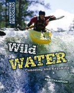 Wild Water: Canoeing and Kayaking