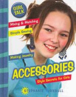 Accessories: Style Secrets for Girls