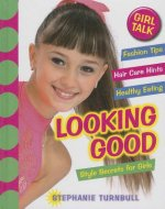 Looking Good: Style Secrets for Girls