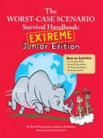 The Worst Case Scenario Survival Handbook: Extreme Junior Edition
