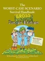 The Worst Case Scenario Survival Handbook: Gross Junior Edition