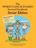 The Worst Case Scenario Survival Handbook: Junior Edition