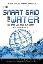 The Smart Grid for Water: How Data Will Save Our Water and Your Utility