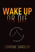 Wake Up or Die: Business Battles Are Won with Foresight, You Either Have It or You Don't