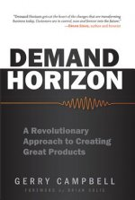 Demand Horizon: A Revolutionary Approach to Creating Great Products