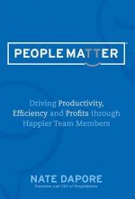 Peoplematter: Driving Productivity, Efficiency and Profits Through Happier Team Members